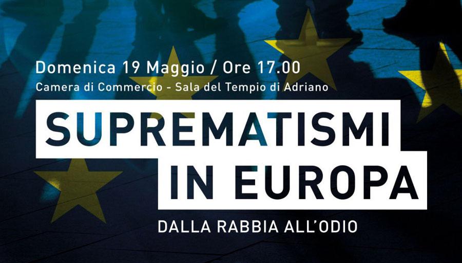suprematismi in europa - dalla rabbia all'odio